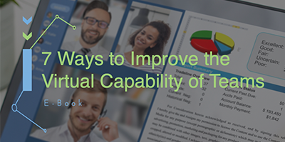 7 Ways to Improve the Virtual Capability of Teams